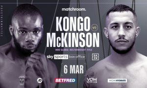 Undefeated Welterweights Chris Kongo and Michael McKinson will collide for the WBO Global Title on the undercard of Alexander Povetkin vs. Dillian Whyte 2.